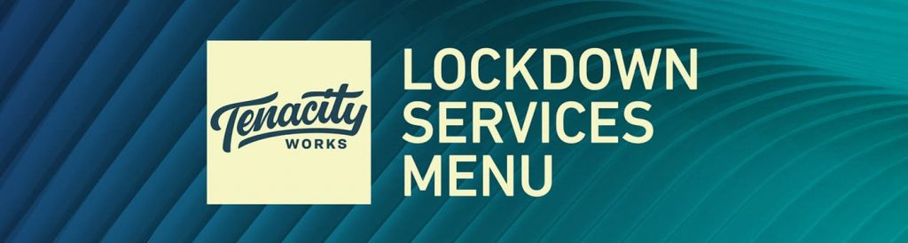 Tenacity Works Lockdown Services Menu